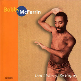 Bobby McFerrin: Don't Worry Be Happy