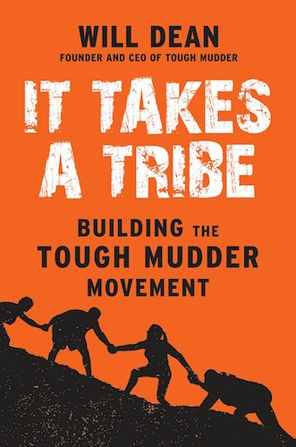 Will Dean - It Takes a Tribe - Building the Tough Mudder Movement